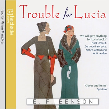 Trouble For Lucia audiobook by E. F. Benson