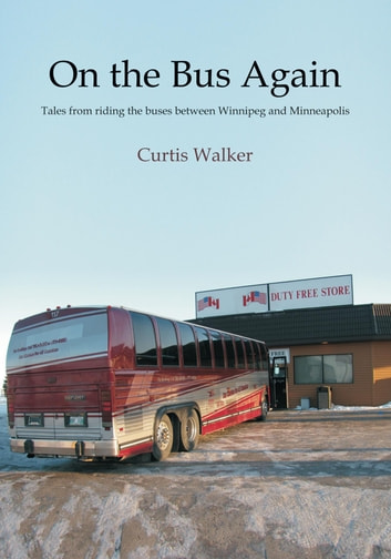 On the Bus Again ebook by Curtis Walker