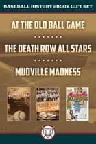Baseball History eBook Gift Set ebook by Jeff Silverman, Jonathan Weeks, Chris Enss,...