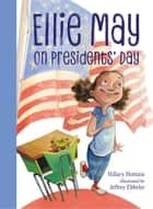 Ellie May on Presidents' Day ebook by Hillary Homzie, Jeffrey Ebbeler