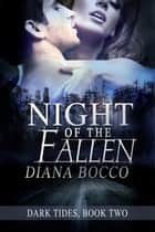 Night of the Fallen - Dark Tides, #2 ebook by Diana Bocco