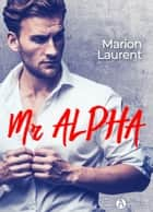 Mr Alpha ebook by Marion Laurent