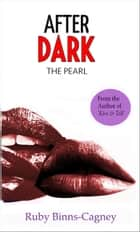 After Dark the Pearl ebook by Ruby Binns-Cagney