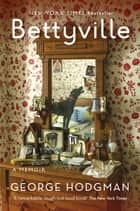 Bettyville ebook by George Hodgman