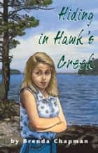 Hiding in Hawk's Creek - A Jennifer Bannon Mystery ebook by Brenda Chapman