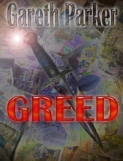 Greed ebook by Gareth Parker