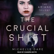 The Crucial Shift audiobook by Michelle Dare