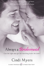 Always a Bridesmaid ebook by Cindi Myers