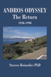 ANDROS ODYSSEY - The Return - 1940-1990 ebook by Stavros Boinodirs PhD
