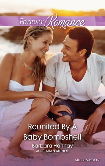 Reunited By A Baby Bombshell ebook by Barbara Hannay