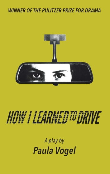 How I Learned to Drive (Stand-Alone TCG Edition) ebook by Paula Vogel