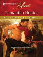 I'll Be Yours for Christmas ebook by Samantha Hunter