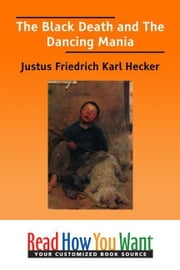 The Black Death And The Dancing Mania ebook by Hecker Justus Friedrich Karl