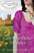 The Lady Who Broke The Rules ebook by Marguerite Kaye