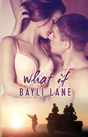 What If ebook by Bayli Lane