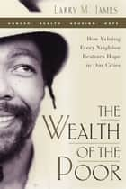 The Wealth of the Poor ebook by Larry James