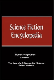 Science Fiction Encyclopedia ebook by Byron Magnuson