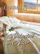 Abducted at the Altar ebook by Charlene Sands