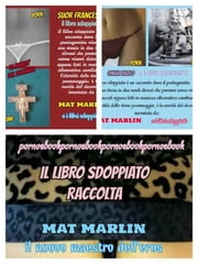 Raccolta il libro sdoppiato (ebook porn) Mat Marlin ebook by Mat Marlin