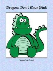 Dragons Don't Wear Pink ebook by Jacqueline Grant