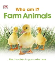 Who Am I? Farm Animals ebook by DK Publishing