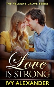 Love Is Strong - The Helena's Grove Series, #4 ebook by Ivy Alexander
