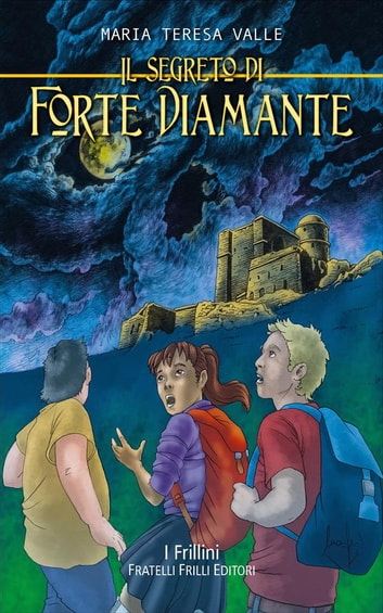 Il Segreto di Forte Diamante ebook by Maria Teresa Valle