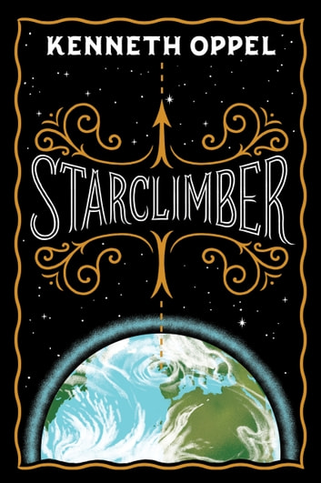 Starclimber - 10th Anniversary Edition ebook by Kenneth Oppel