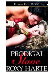 Prodigal Slave ebook by Roxy Harte