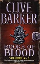 Books Of Blood Omnibus 2 - Volumes 4-6 ebook by Clive Barker