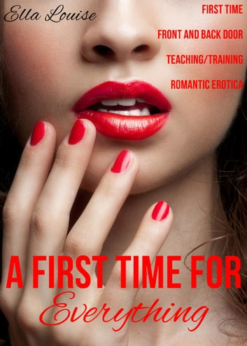 A First Time For Everything ebook by Ella Louise