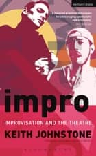 Impro - Improvisation and the Theatre ebook by Keith Johnstone