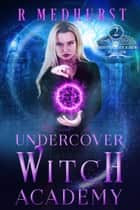 Undercover Witch Academy: Second Year ebook by Rachel Medhurst