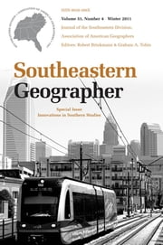 Southeastern Geographer - Innovations in Southern Studies, Winter 2011 ebook by