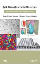 Bulk Nanostructured Materials ebook by Ruslan Z. Valiev,Alexander P. Zhilyaev,Terence G. Langdon