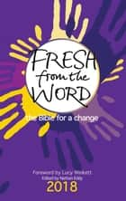 Fresh from the Word 2018 - The Bible for a change ebook by Nathan Eddy