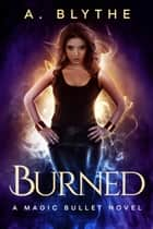 Burned ebook by A. Blythe