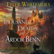 The Thousand Deaths of Ardor Benn audiobook by