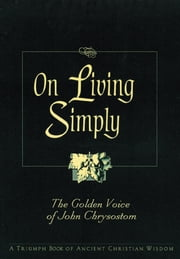 On Living Simply ebook by Van de Weyer, Robert