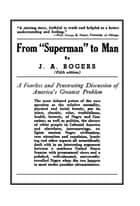 "From ""Superman"" to Man ebook by J. A. Rogers"
