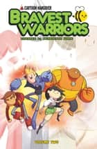 Bravest Warriors Vol. 2 ebook by Joey Comeau, Mike Holmes