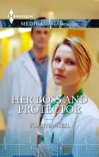 Her Boss and Protector ebook by Joanna Neil
