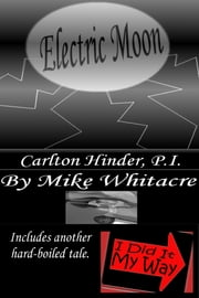 Electric Moon ebook by Mike Whitacre