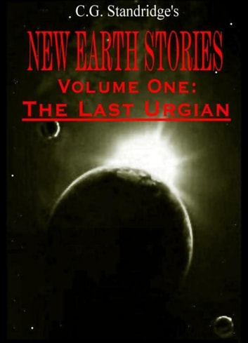 New Earth Stories Volume One ebook by C.G. Standridge