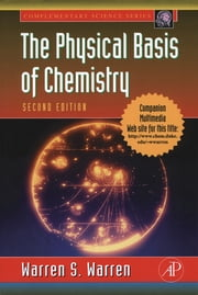 The Physical Basis of Chemistry ebook by Warren S. Warren