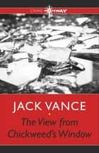 The View from Chickweed's Window ebook by Jack Vance