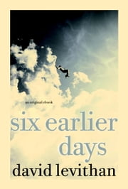 Six Earlier Days ebook by David Levithan