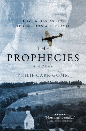 The Prophecies: A Story of Obsession, Love and Betrayal ebook by Philip Carr-Gomm