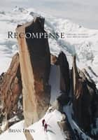 Recompense: Streams, Summits and Reflections ebook by Brian Irwin