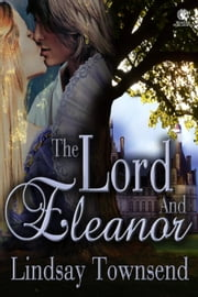 The Lord and Eleanor ebook by Lindsay Townsend